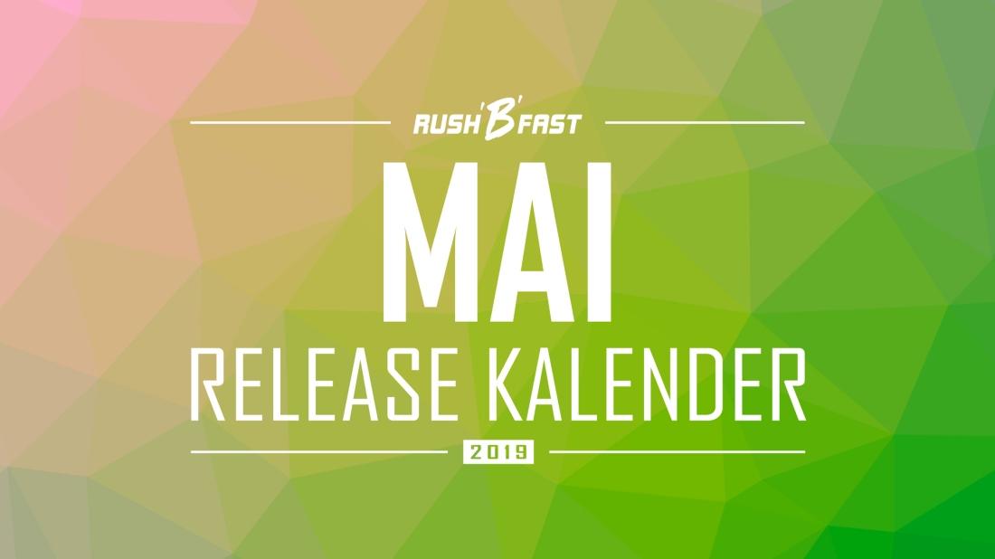 rush'B'fast - Game-Release-Kalender: Mai 2019